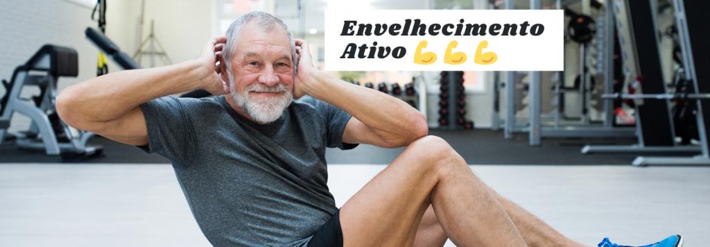 Envelhecimento ativo: tudo o que você precisa saber para ter saúde na terceira idade
