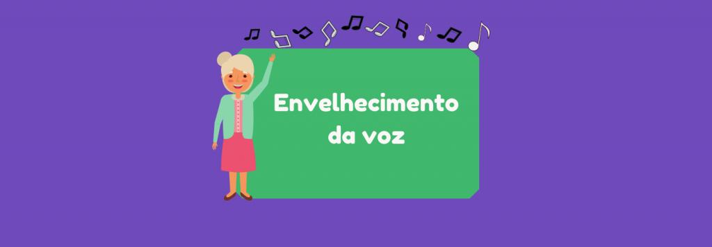 Presbifonia: o Envelhecimento da Voz e como mantê-la jovem  mais tempo