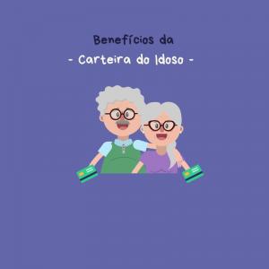 benefícios cartão do idoso