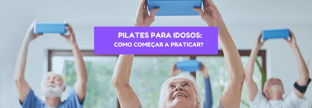 Pilates para idosos: como começar a praticar?