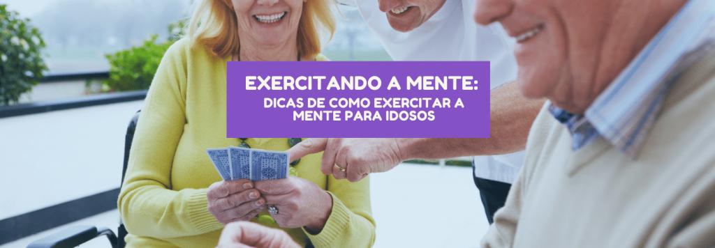 Exercitando a mente: dicas de como exercitar a mente para os idosos