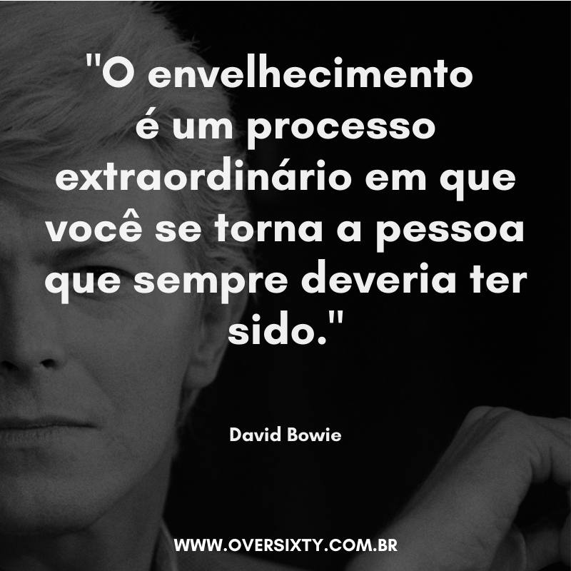 frase david bowie sobre envelhecimento