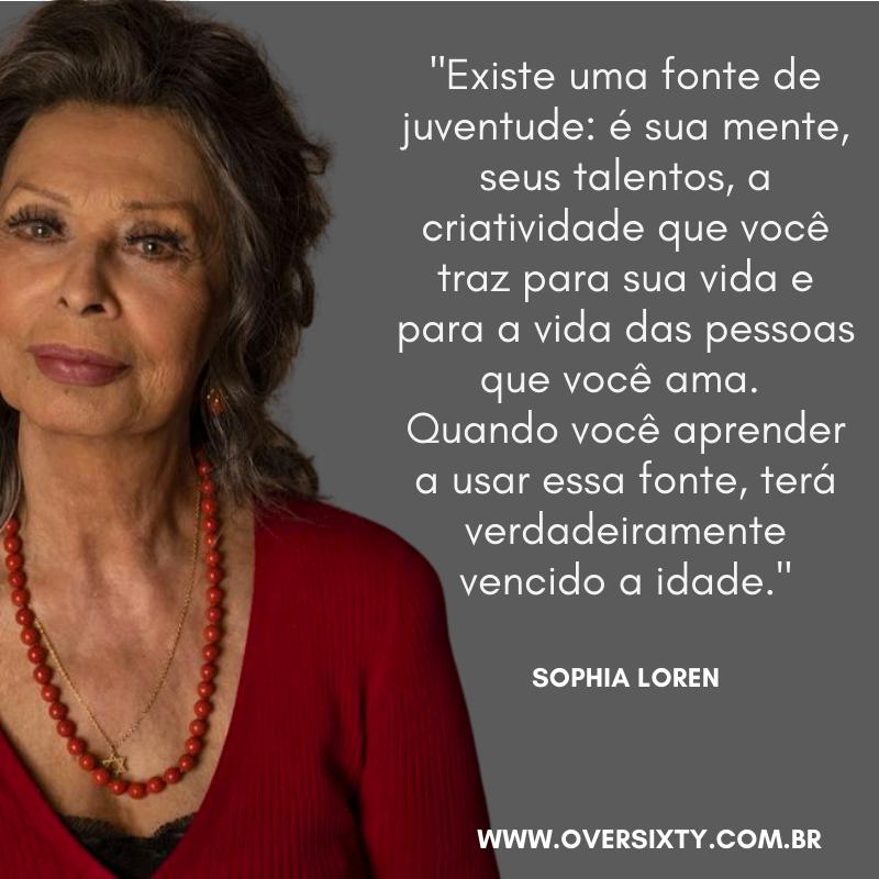 frase sophia loren sobre envelhecimento