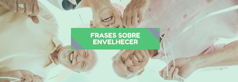 frases sobre envelhecer