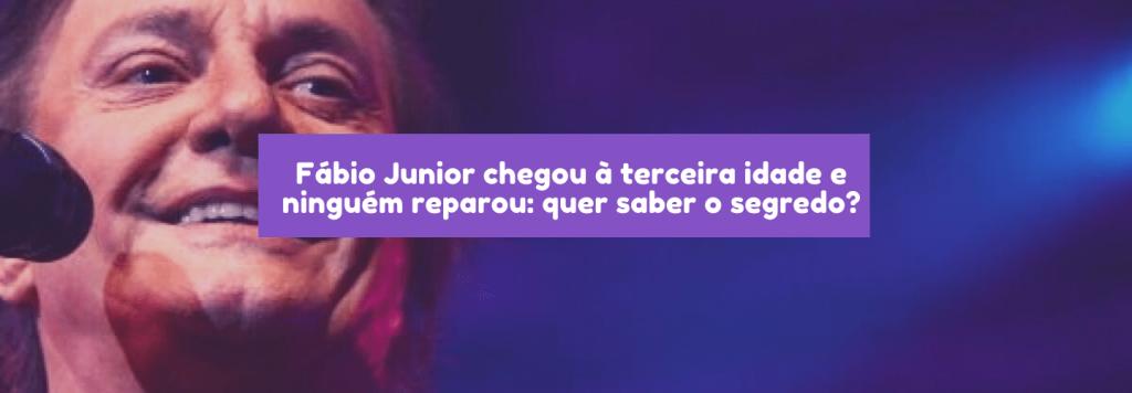 Fábio Junior chegou à terceira idade e ninguém reparou: quer saber o segredo?