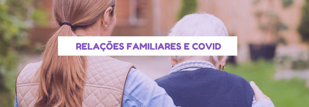 Como a pandemia de coronavírus afetou as relações familiares e os idosos