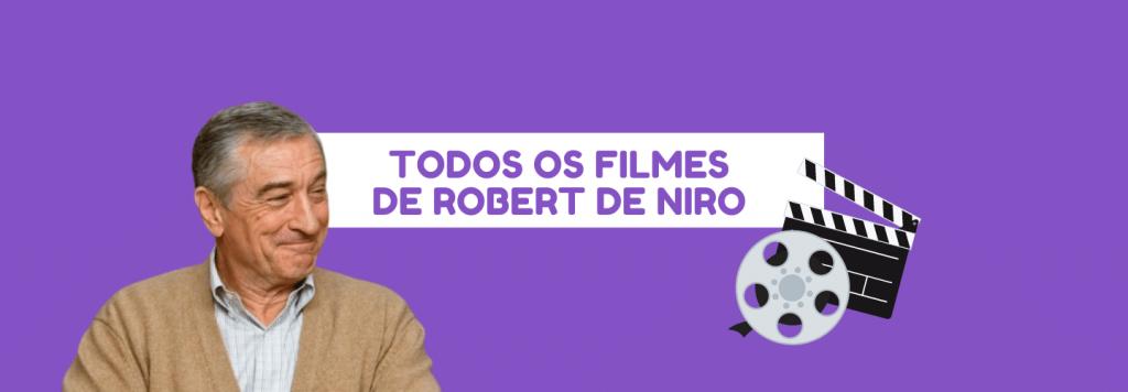 Robert De Niro: lista de filmes, prêmios e curiosidades